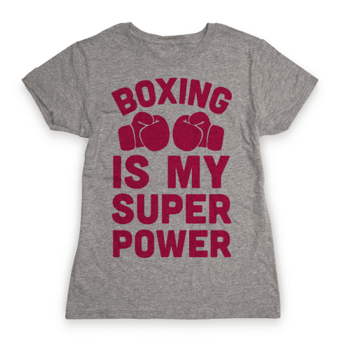 Boxing Is My Superpower  Womens T-Shirt