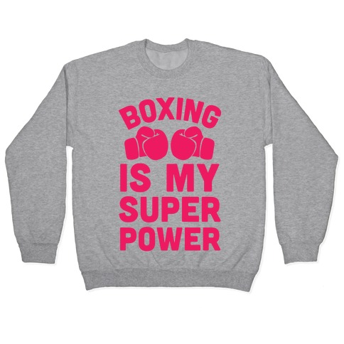 Boxing Is My Superpower Pullover