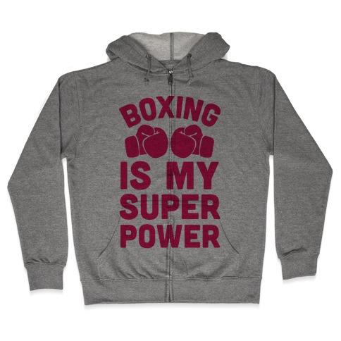 Boxing Is My Superpower Zip Hoodie