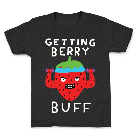 Getting Berry Buff Kids T-Shirt