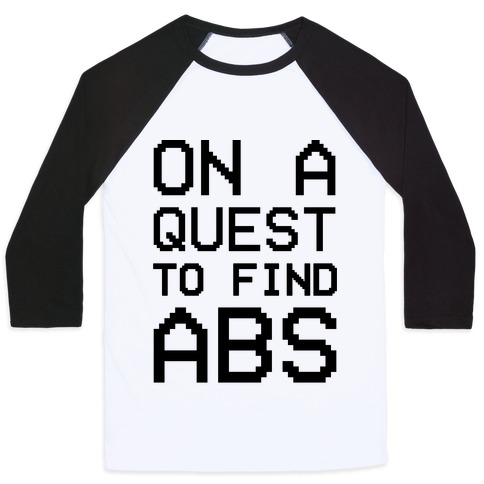 On A Quest To Find Abs Baseball Tee