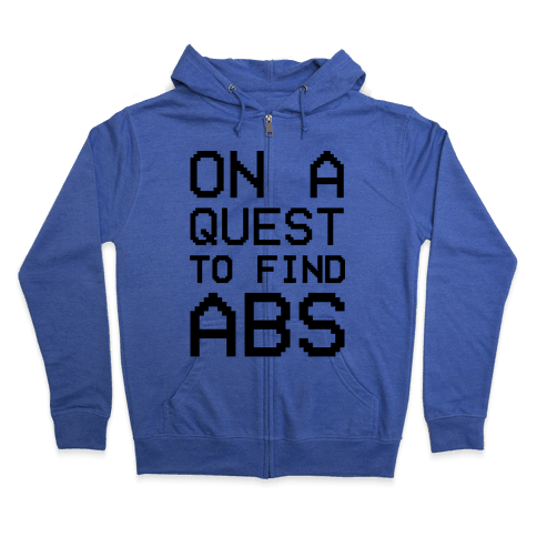 On A Quest To Find Abs Zip Hoodie