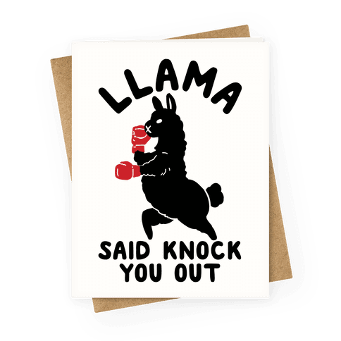 Llama Said Knock You Out Greeting Card