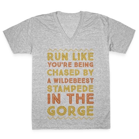 Run Like You're Being Chased By a Wildebeest Stampede in the Gorge V-Neck Tee Shirt
