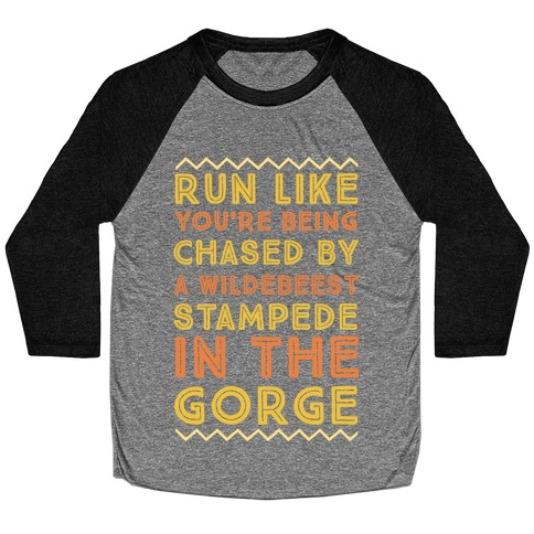 Run Like You're Being Chased By a Wildebeest Stampede in the Gorge Baseball Tee