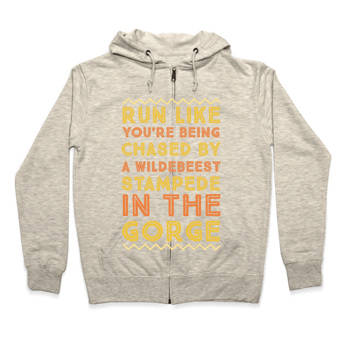 Run Like You're Being Chased By a Wildebeest Stampede in the Gorge Zip Hoodie