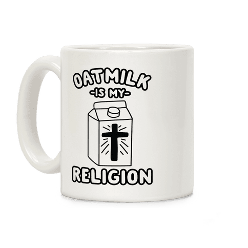 Oatmilk Is My Religion Coffee Mug