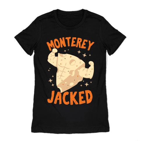 Monterey Jacked Womens T-Shirt