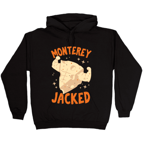 Monterey Jacked Hooded Sweatshirt