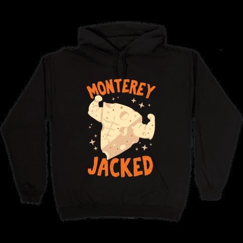 Monterey Jacked Hooded Sweatshirt