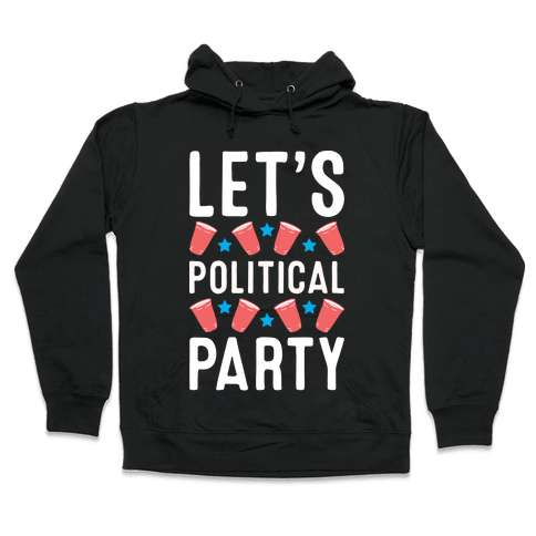 Let's Political Party Hooded Sweatshirt
