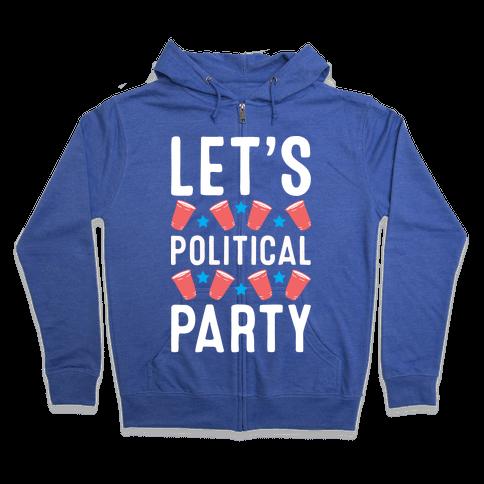 Let's Political Party Zip Hoodie