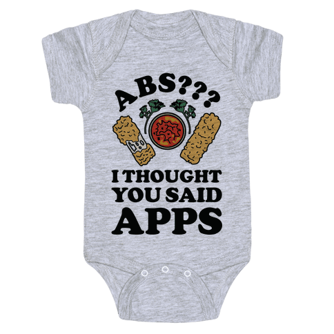 Abs I Thought You Said Apps Baby Onesy