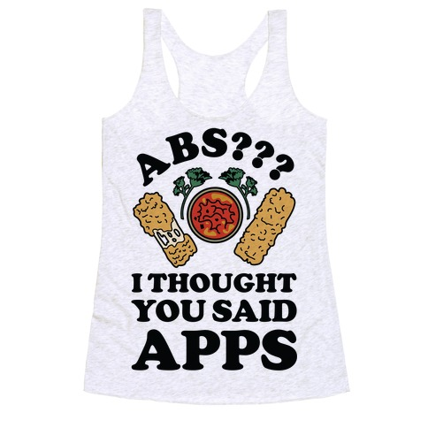 Abs I Thought You Said Apps Racerback Tank Top