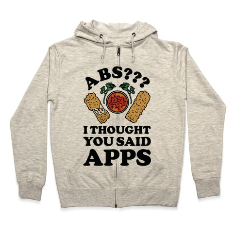 Abs I Thought You Said Apps Zip Hoodie