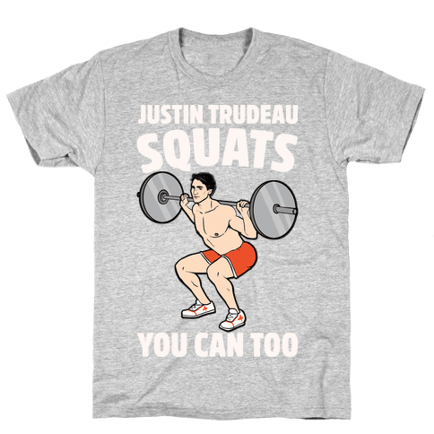 Justin Trudeau Squats You Can Too White Print