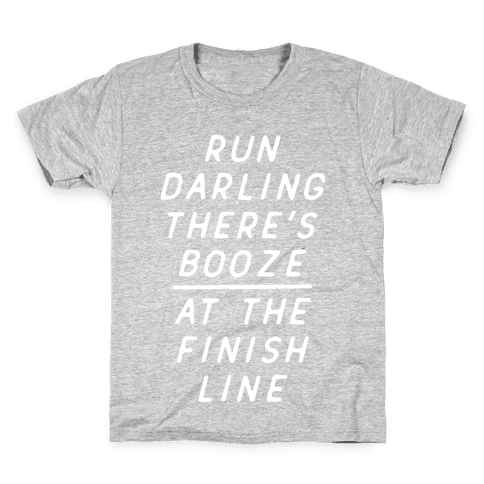 Run Darling There's Booze At The Finish Line White Kids T-Shirt
