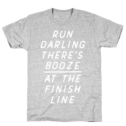 Run Darling There's Booze At The Finish Line White Mens T-Shirt
