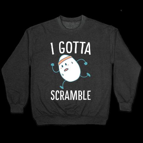 I Gotta Scramble Pullover