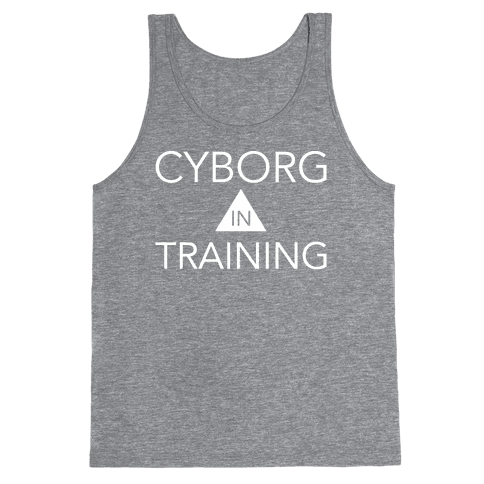 Cyborg In Training Tank Top