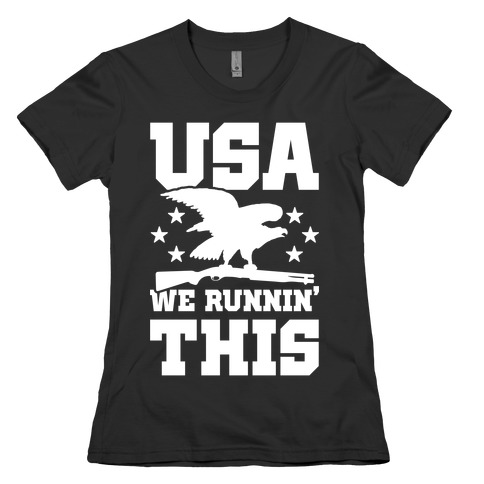 USA We Runnin' This Womens T-Shirt
