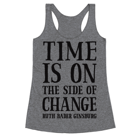 Time Is On The Side Of Change RBG Racerback Tank Top