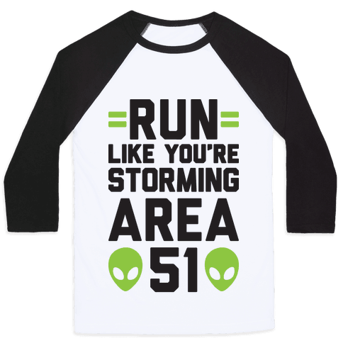 Run Like You're Storming Area 51 Baseball Tee