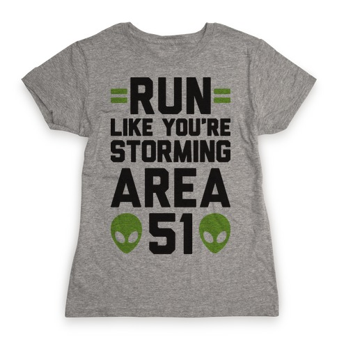 Run Like You're Storming Area 51 Womens T-Shirt