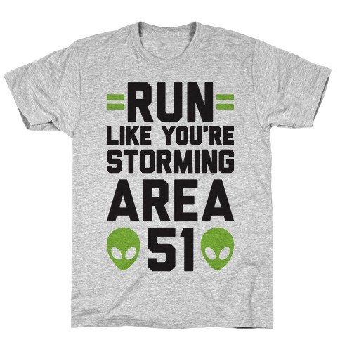 Run Like You're Storming Area 51 T-Shirt