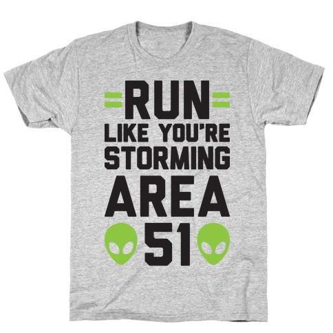 Run Like You're Storming Area 51 T-Shirt
