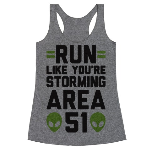 Run Like You're Storming Area 51 Racerback Tank Top