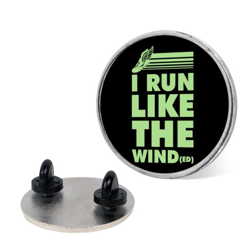 I Run Like the Winded pin