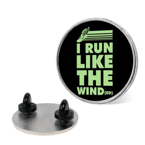 I Run Like the Winded Pin