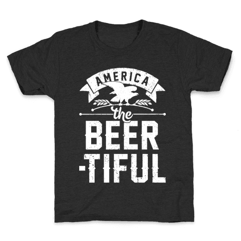 America The Beer-tiful Kids T-Shirt