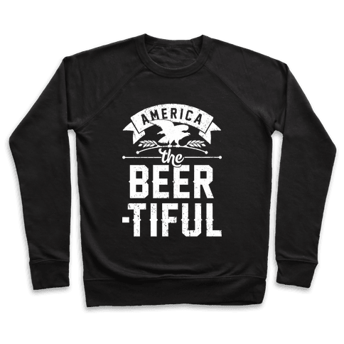 America The Beer-tiful Pullover