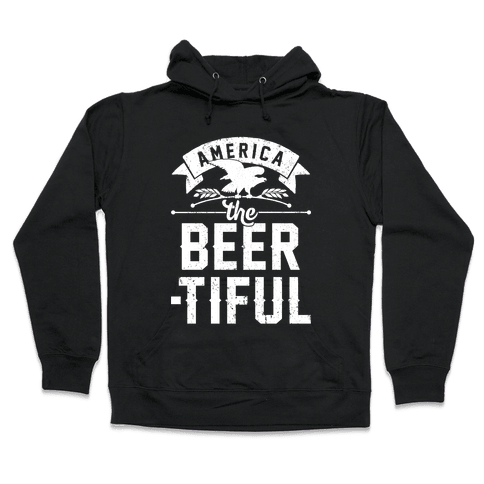 America The Beer-tiful Hooded Sweatshirt