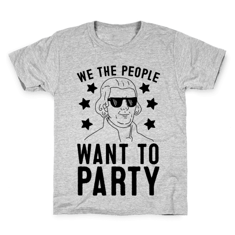 We The People Want To Party (Thomas Jefferson) Kids T-Shirt