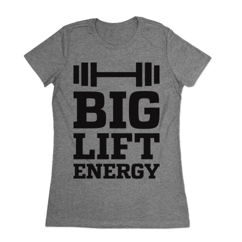Big Lift Energy Womens T-Shirt
