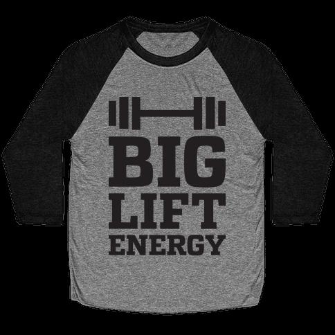 Big Lift Energy Baseball Tee