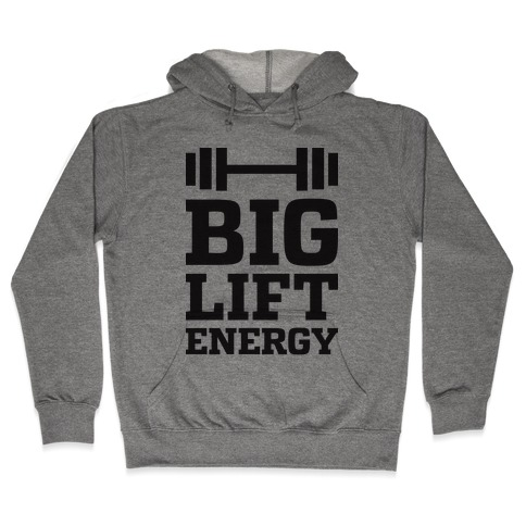 Big Lift Energy Hooded Sweatshirt