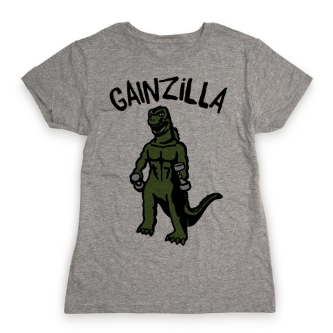 Gainzilla Lifting Parody Womens T-Shirt