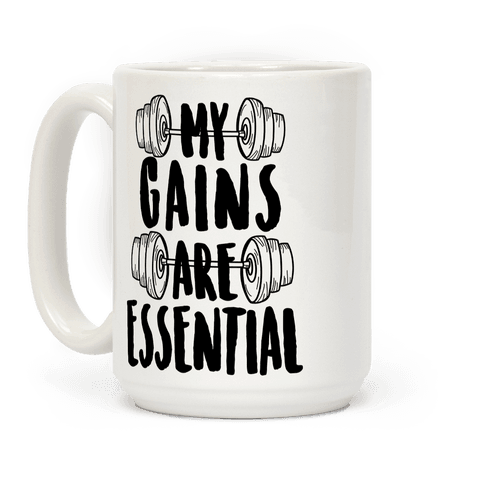 My Gains Are Essential Coffee Mug