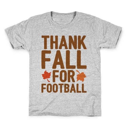 Thank Fall For Football Kids T-Shirt