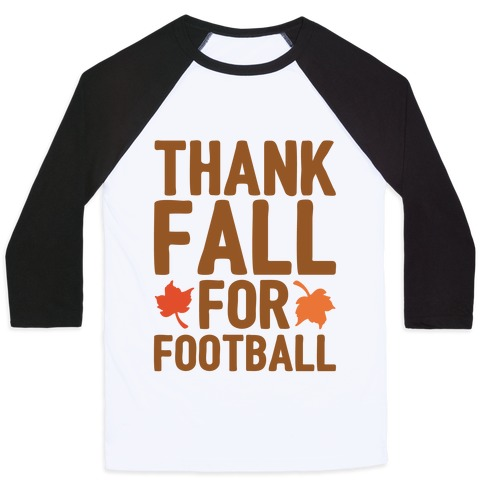 Thank Fall For Football Baseball Tee