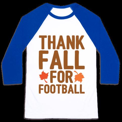 Thank Fall For Football Baseball Tee