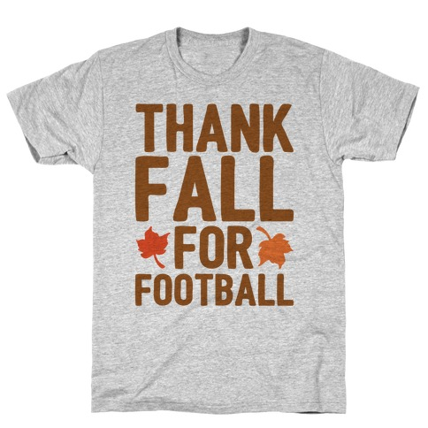 Thank Fall For Football T-Shirt