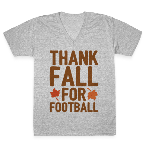 Thank Fall For Football V-Neck Tee Shirt