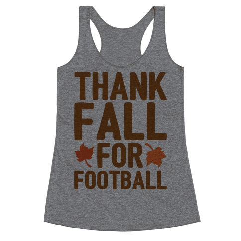 Thank Fall For Football Racerback Tank Top