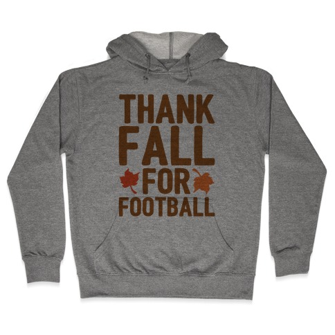 Thank Fall For Football Hooded Sweatshirt