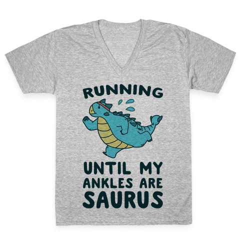 Running Until My Ankles are Saurus V-Neck Tee Shirt